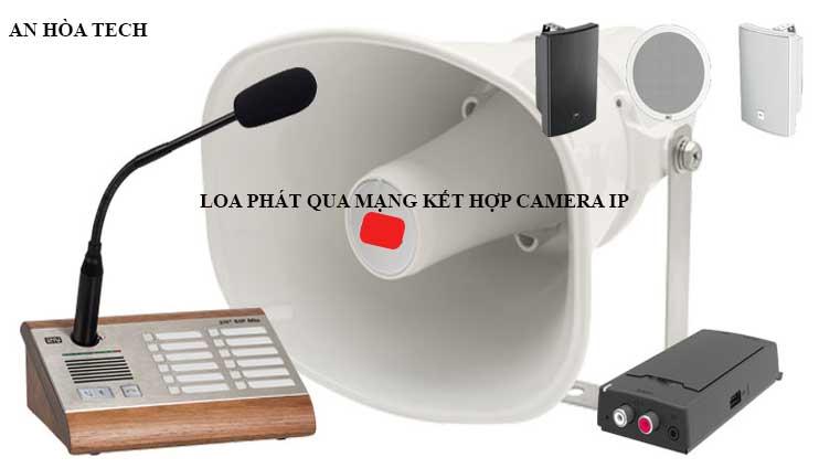Loa IP PoE qua mạng kết hợp camera IP để tuyên truyền hoặc thông báo